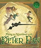 img - for Flying to Neverland With Peter Pan by Betty Comden (2012-10-23) book / textbook / text book