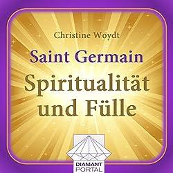Saint Germain: Spiritualität und Fülle