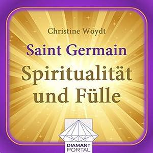 Saint Germain: Spiritualität und Fülle Hörbuch