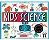The Kids Science Book: Creative Experiences for Hands-On Fun (Williamson Kids Can! Series)