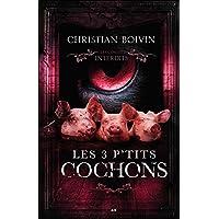 Les contes interdits - Les 3 p'tits cochons
