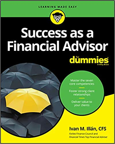 Success As A Financial Advisor For Dummies For Dummies Business