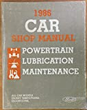 Ford 1986 Car Shop Manual   Powertrain Lubrication Maintenance  All Car Models Except Tempo, Topaz. Escort, Lynx