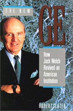 The New GE: How Jack Welch Revived an American Intitution 1st edition by Slater, Robert (1992) Hardcover