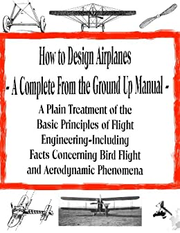 How To Design Airplanes For The Amateur A Complete From The