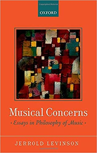 musical concerns essays in philosophy of music jerrold levinson  musical concerns essays in philosophy of music jerrold levinson 9780199669660 com books
