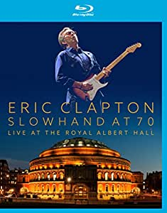 Slowhand at 70: Live From The Royal Albert Hall (Blu-ray + CD)