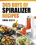 Spiralizer: 365 Days of Spiralizer Recipes (Spiralizer Cookbook, Spiralize Book, Skinny Diet, Cooking, Vegan, Salads, Pasta, Noodle, Instant Pot, Low ... Clean Eating, Weight Loss, Healthy Eating)