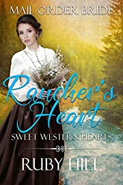 Rancher's Heart: Mail Order Bride (Sweet Western Hearts)