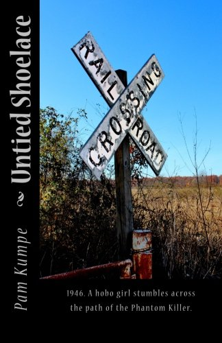Untied Shoelace: 1946. A hobo girl stumbles across the path of the Phantom Killer. (Annie Grace Kree Chronicles) (Volume 1)
