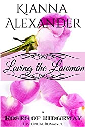 Loving the Lawman: A Roses of Ridgeway Historical Romance (The Roses of Ridgeway Book 3)