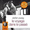 Le voyage dans le passé Audiobook by Stefan Zweig Narrated by Thibault de Montalembert