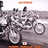 Anywhere by FLOWER TRAVELLIN' BAND (2012-03-27)