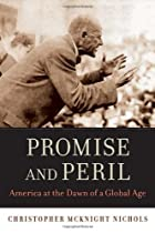 Promise and Peril: America at the Dawn of a Global Age
