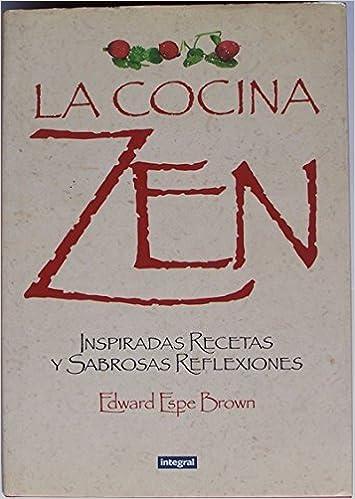 Cocina Zen | Cocina Zen La Spanish Edition Edward Espe Brown 9788479013684