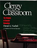 Clergy in the Classroom, David A. Noebel and J. F. Baldwin, 0936163275