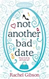 Front cover for the book Not Another Bad Date by Rachel Gibson