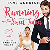 Running with a Sweet Talker: Brides on the Run, Volume 2 | Jami Albright