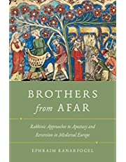 Brothers from Afar: Rabbinic Approaches to Apostasy and Reversion in Medieval Europe