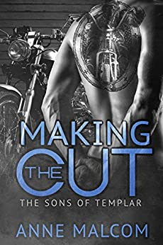 Making the Cut (The Sons of Templar MC Book 1) by [Malcom, Anne]