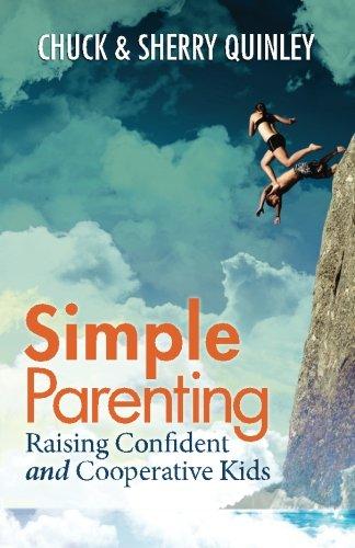 Simple Parenting: Raising Confident and Cooperative Kids