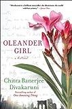 Oleander Girl, Chitra Banerjee Divakaruni, 1451695659