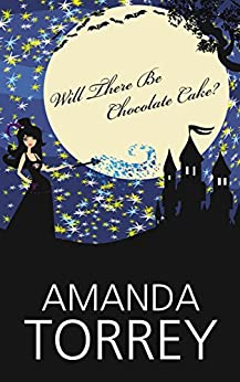 Will There Be Chocolate Cake?: A Shapeshifter Paranormal Romance by [Torrey, Amanda]