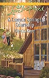 A Canyon Springs Courtship (Love Inspired)
