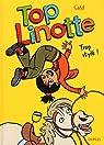 Top Linotte, Tome 1 : Trop stylé ! par Catel