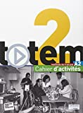 img - for Totem: Niveau 2 Cahier D'Activites + CD Audio (French Edition) book / textbook / text book