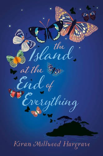 Buy THE ISLAND AT THE END OF EVERYTHING by Kiran Millwood Hargrave
