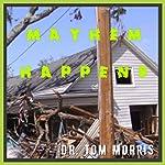 Mayhem Happens | Dr. Tom Morris