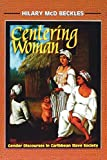 """""""Caribbean women – black, white and brown, free and enslaved, migrants and creoles, rich and poor – are assembled in this book and their lives examined as they battled both against male domination and among themselves for social advantage. Females ch..."""