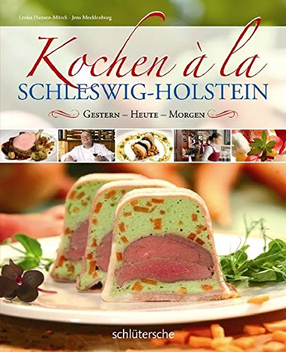 Kochen à la Schleswig-Holstein. Gestern - heute - morgen