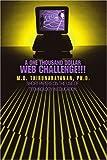A One Thousand Dollar Web Challenge!!!, M. Thirunarayanan, 0595344739