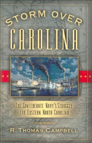 Storm Over Carolina: The Confederate Navy's Struggle for Eastern North Carolina pdf