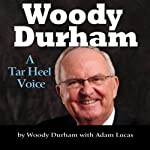 Woody Durham: A Tar Heel Voice | Woody Durham,Adam Lucas