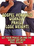 Gospel Aerobics Workout Praise Lose Weight