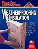 img - for Popular Mechanics Weatherproofing & Insulation (Popular Mechanics Complete Home How-To) (2001-12-31) book / textbook / text book