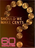 60 Minutes - Should We Make Cents? (February 10, 2008)