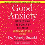 Good Anxiety: Harnessing the Power of the Most