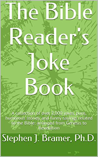 The Bible Reader's Joke Book: A collection of over 2,000 jokes, puns