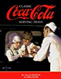 img - for Classic Serving Trays of the Coca-Cola Company by Allan Petretti (1998-05-03) book / textbook / text book