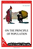 On the Principle of Population [Christmas Summary Classics], T. R. Malthus, 1494749955