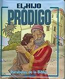Parabolas de la Biblia: El Hijo Prodigo (Spanish Edition)