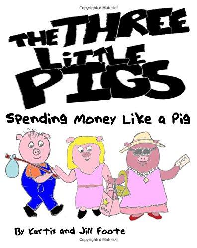 Read Online The Three Little Pigs: Spending Money Like a Pig PDF ePub fb2 ebook
