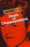 Death at Chappaquiddick, Richard L. Tedrow and Thomas L. Tedrow, 0916054284