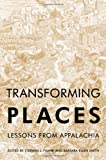 Transforming Places : Lessons from Appalachia, , 0252078381