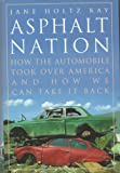 img - for Asphalt Nation: How the Automobile Took over America, and How We Can Take It Bac book / textbook / text book