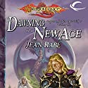 The Dawning of a New Age: Dragonlance: Dragons of a New Age, Book 1 Audiobook by Jean Rabe Narrated by Josh Clark